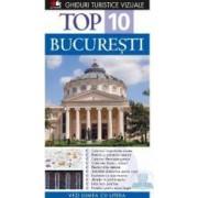 Top 10 - Bucuresti - Ghiduri Turistice Vizuale