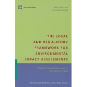 The Legal and Regulatory Framework for Environmental Impact Assessments by Mohammad A. Bekhechi