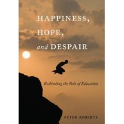 Happiness, Hope, and Despair by Peter Roberts