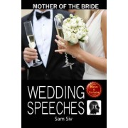 Mother of the Bride Wedding Speeches by Sam Siv