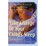Take Charge of Your Child's Sleep by Judith A. Owens