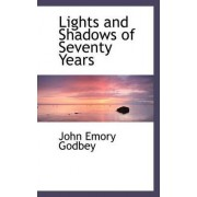 Lights and Shadows of Seventy Years by John Emory Godbey