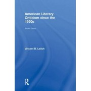 American Literary Criticism Since the 1930s by Vincent B. Leitch