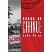 Seeds of Change by John Atlas