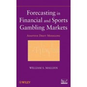 Forecasting in Financial and Sports Gambling Markets by William S. Mallios