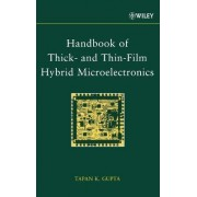 Handbook of Thick- and Thin-film Hybrid Microelectronics by Tapan Gupta