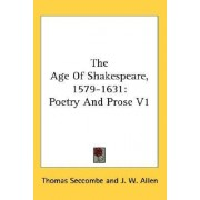 The Age of Shakespeare, 1579-1631 by Thomas Seccombe