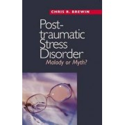 Posttraumatic Stress Disorder by Chris R. Brewin