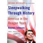Sleepwalking Through History by Haynes Johnson