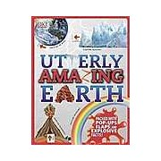 Utterly Amazing Earth: Packed with Pop-Ups Flaps and Explosive Facts!