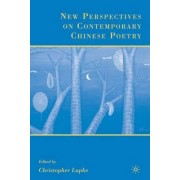 New Perspectives on Contemporary Chinese Poetry by Christopher Lupke