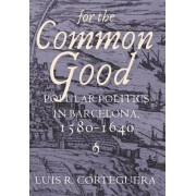 For the Common Good by Luis R. Corteguera