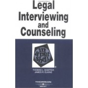 Legal Interviewing and Counseling in a Nutshell by Thomas Shaffer