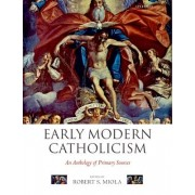 Early Modern Catholicism by Robert S. Miola