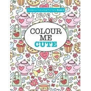 Gorgeous Colouring for Girls - Colour Me Cute by Elizabeth James