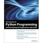 Introduction to Python Programming and Developing GUI Applications with PyQT by B. M. Harwani