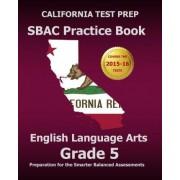 California Test Prep Sbac Practice Book English Language Arts Grade 5 by Test Master Press California