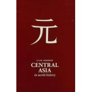 Central Asia in World History by S. A. M. Adshead