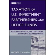 Taxation of US Investment Partnerships and Hedge Funds by Navendu P. Vasavada