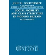 Social Mobility and Class Structure in Modern Britain by John H. Goldthorpe