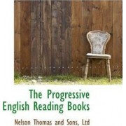 The Progressive English Reading Books by Nelson Thomas and Sons