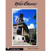 West Chester: Six Walking Tours by Bruce E. Mowday