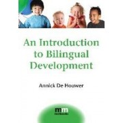 An Introduction to Bilingual Development by Annick De Houwer
