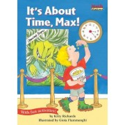 It's about Time, Max! by Kitty Richards