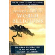 The HarperCollins Concise Guide to World Religions by Mircea Eliade