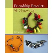 Friendship Bracelets: All Grown Up by Jo Packham