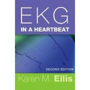 EKG in a Heartbeat by Karen M. Ellis
