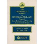 The Experimental Animal in Biomedical Research: Volume II by Bernard E. Rollin