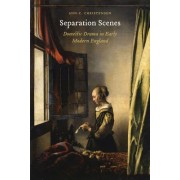 Separation Scenes: Domestic Drama in Early Modern England