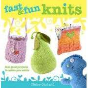 Fast & Fun Knits by Claire Garland