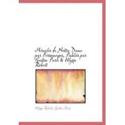 Miracles de Nostre Dame Par Personnages, Publi?'s Par Gaston Paris & Ulysse Robert by Ulysse Robert