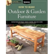 How to Make Outdoor & Garden Furniture by Randy Johnson