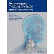 Neurosurgery Tricks of the Trade: Spine and Peripheral Nerves by Remi Nader
