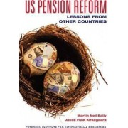 US Pension Reform by Martin Neil Baily