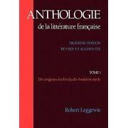Anthologie de la Litterature Francaise: Tome I - Des Origines a la Fin Du Dix-Huitieme Siecle: v. 1 by Henri Clouard