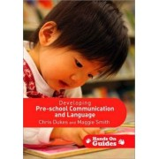 Developing Pre-school Communication and Language by Chris Dukes
