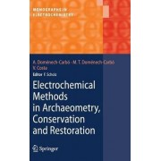 Electrochemical Methods in Archaeometry, Conservation and Restoration by Antonio Demenech Carbo