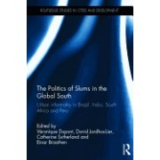The Politics of Slums in the Global South: Urban Informality in Brazil, India, South Africa and Peru