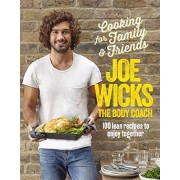 Joe Wicks Cooking for Family and Friends: 100 Lean Recipes to Enjoy Together