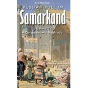 Russian Rule in Samarkand 1868-1910 by Alexander Morrison