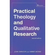 Practical Theology and Qualitative Research - second edition by John Swinton