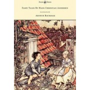 Fairy Tales By Hans Christian Andersen Illustrated By Arthur Rackham by Hans Christian Andersen