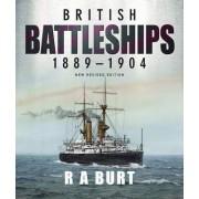 British Battleships 1889-1904 by R. A. Burt