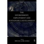 The Environment, Employment and Sustainable Development by Monica Hale