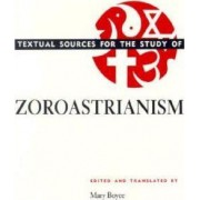 Textual Sources for the Study of Zoroastrianism by Mary Boyce