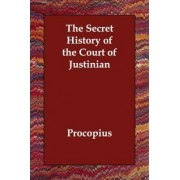 The Secret History of the Court of Justinian by Procopius